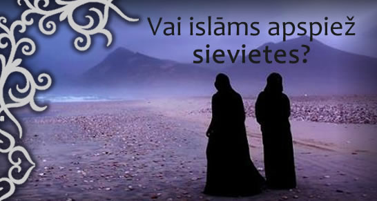 vai islams apspiez sievietes